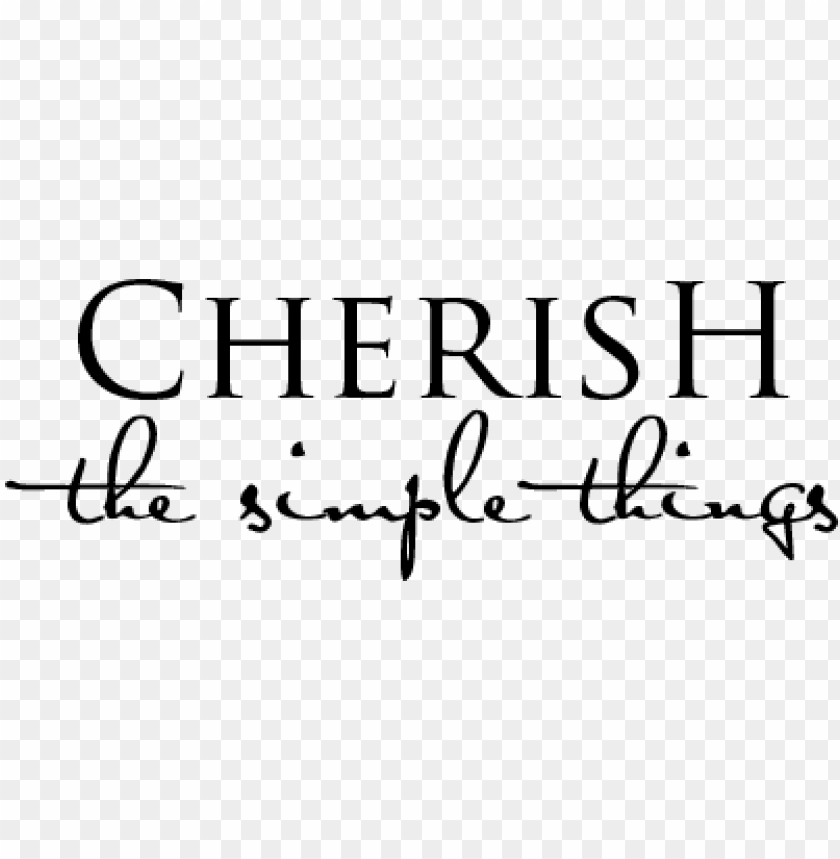 Cherish The Simple Things Quotes Png Image With Transparent