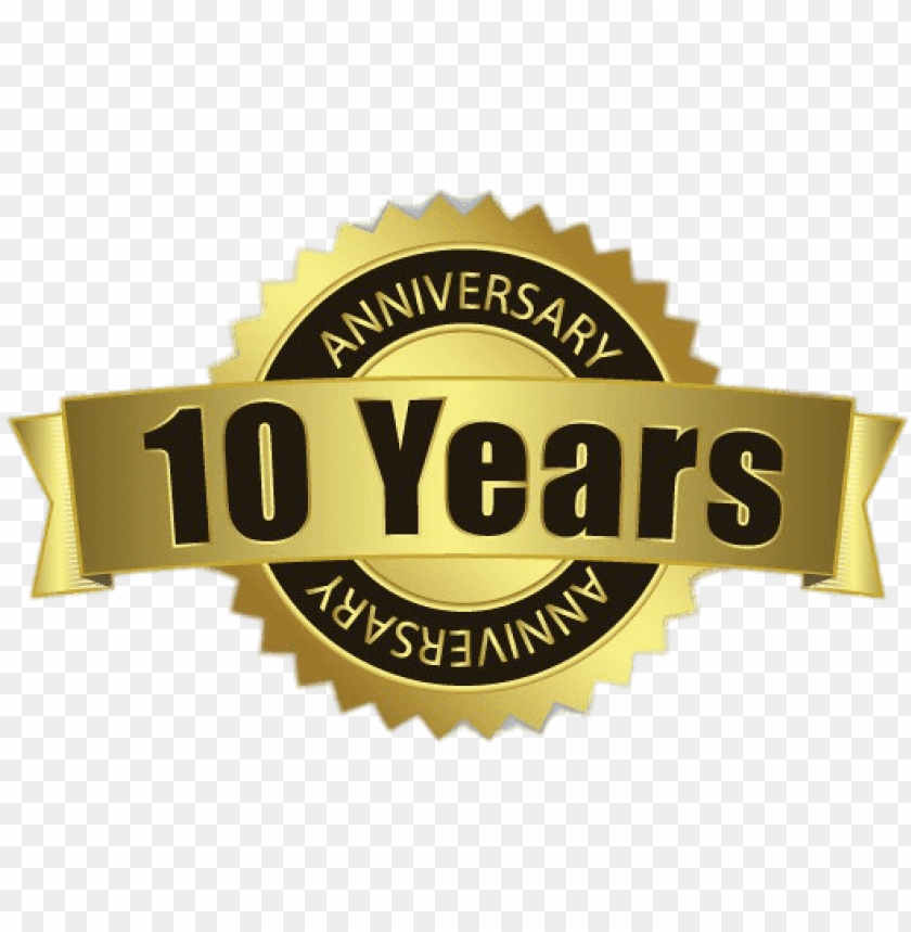 10 Years Anniversary Badge Business 10th Anniversary Png Image With Transparent Background Toppng
