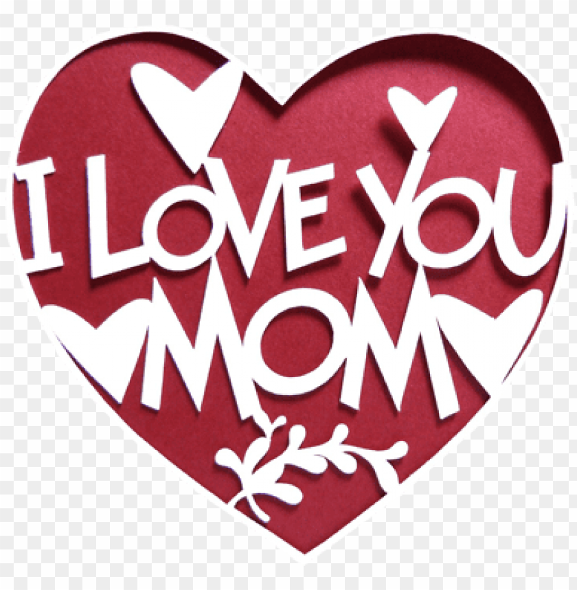 free PNG 171264 i love you mom - happy mothers day 2017 PNG image with transparent background PNG images transparent