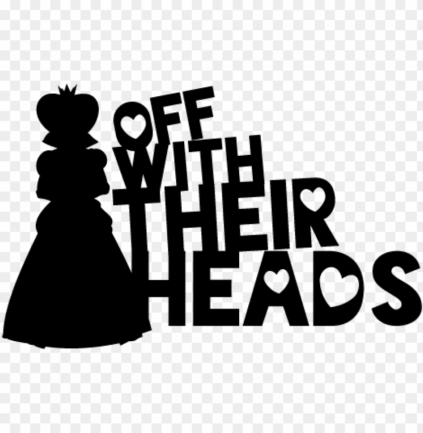 alice in wonderland inspired queen of hearts quote - nurses and midwives health PNG image with transparent background@toppng.com