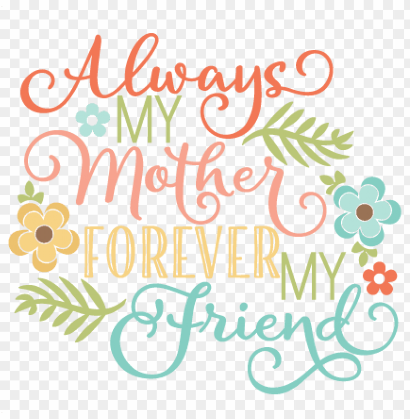 free PNG always my mother quote svg scrapbook cut file cute - mother day miss kate cuttables PNG image with transparent background PNG images transparent
