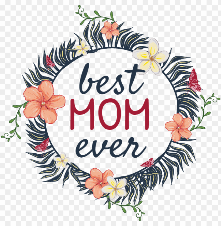 free PNG best mom ever - best mom ever PNG image with transparent background PNG images transparent