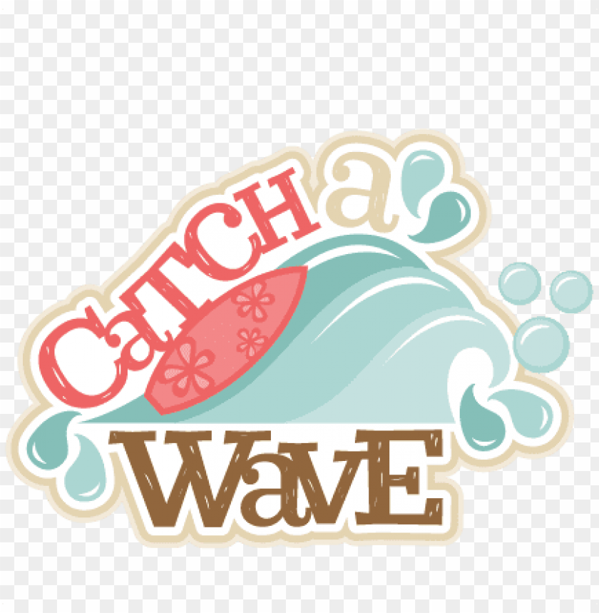 catch a wave title svg scrapbook cut file cute clipart - catch a wave clipart PNG image with transparent background@toppng.com
