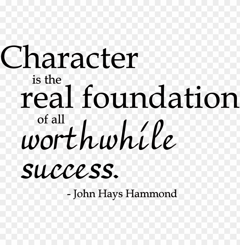 """free PNG character is the real foundation"""" word-art freebie - character quotes PNG image with transparent background PNG images transparent"""