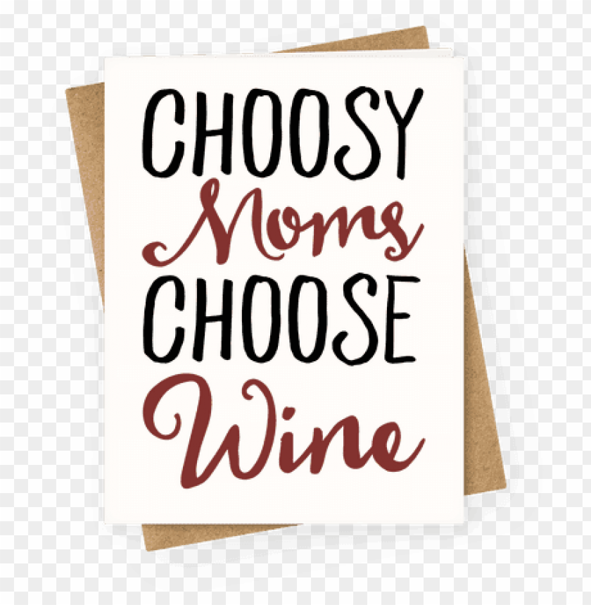 free PNG choosy moms choose wine greeting card - happy mothers day friend funny PNG image with transparent background PNG images transparent