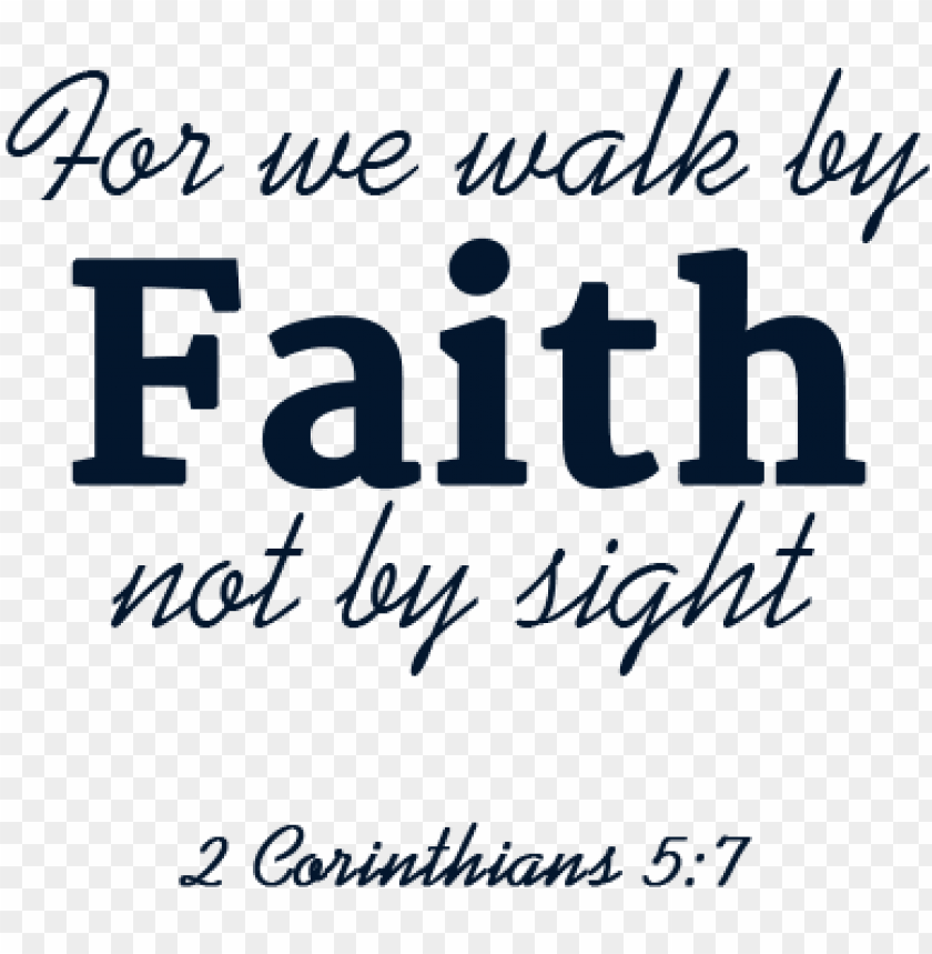 free PNG for we walk by faith - walk by faith PNG image with transparent background PNG images transparent