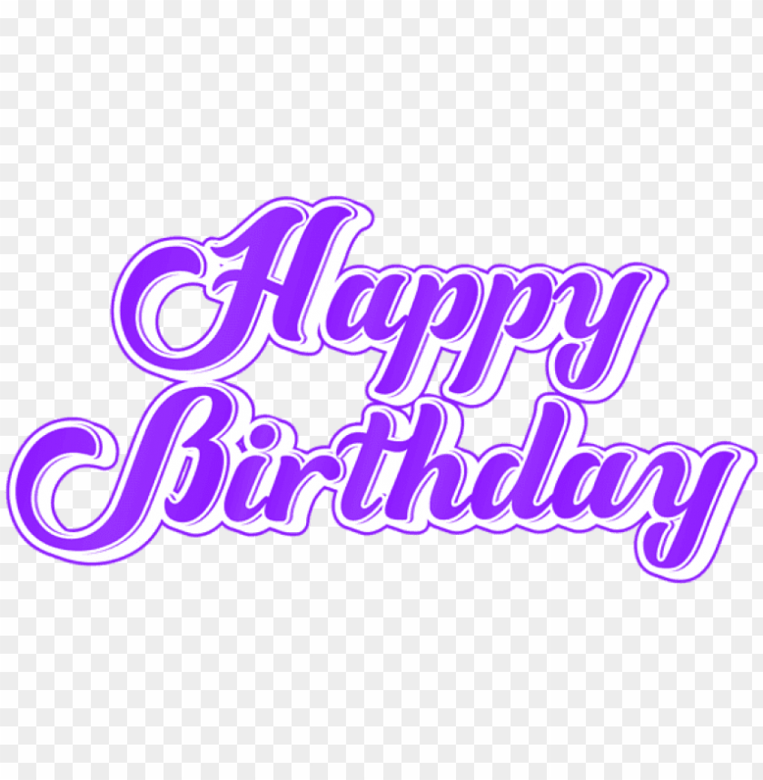 Free Png Download Purple Happy Birthday Png Images Calligraphy Png Image With Transparent Background Toppng