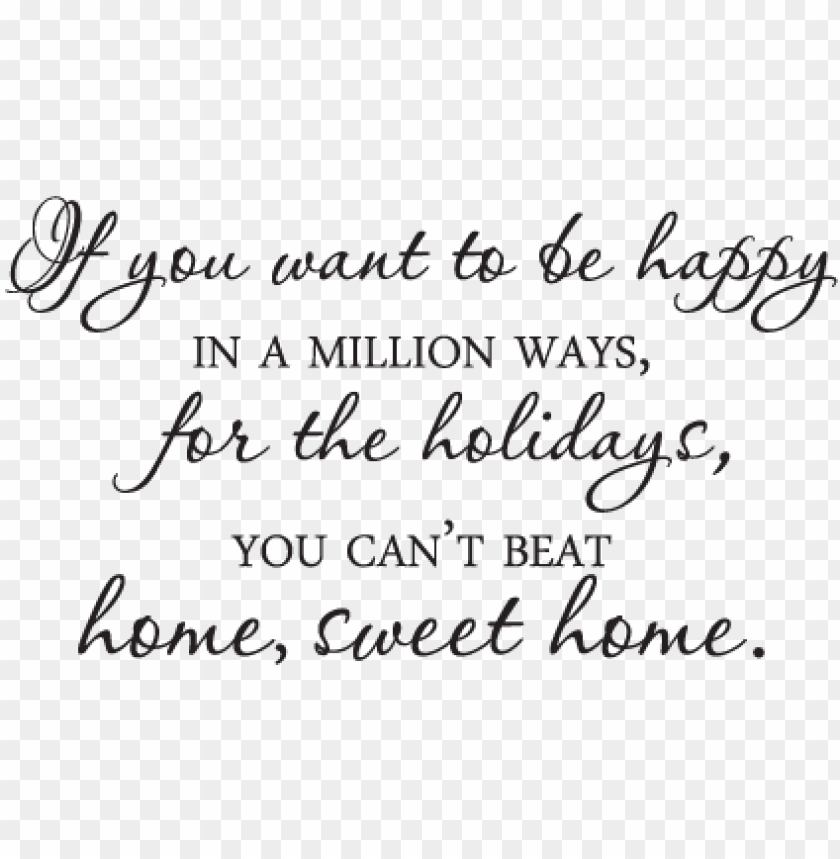 free PNG home sweet home for the holidays wall quotes™ decal - holiday at home quotes PNG image with transparent background PNG images transparent
