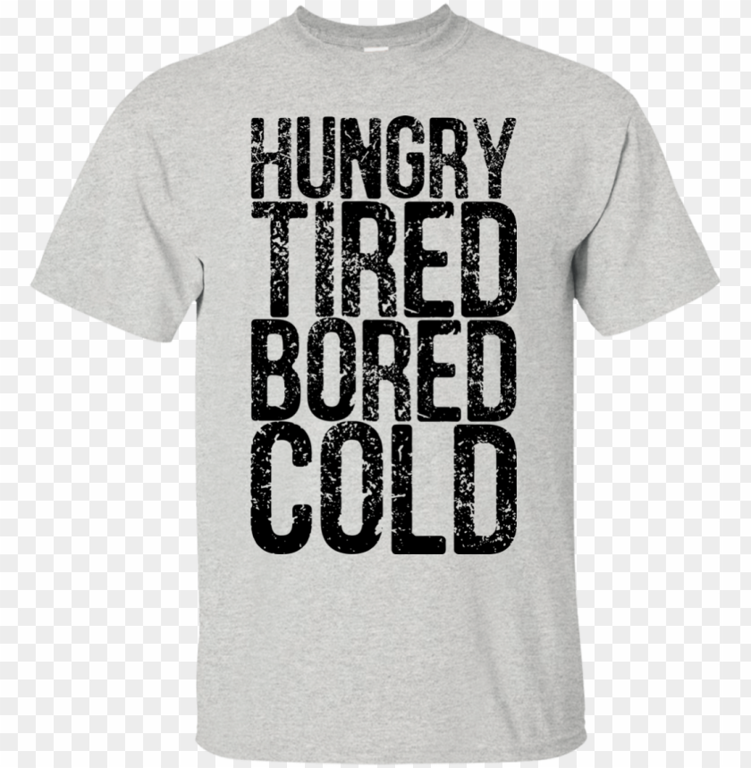 free PNG hungry tired bored cold t shirt t shirts, hoodies and - tee shirt born again biker jesus christ christian apparel PNG image with transparent background PNG images transparent