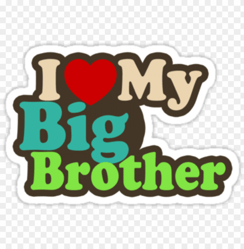 I Love My Big Brother Quotes Love My Brother Png Image With Transparent Background Toppng