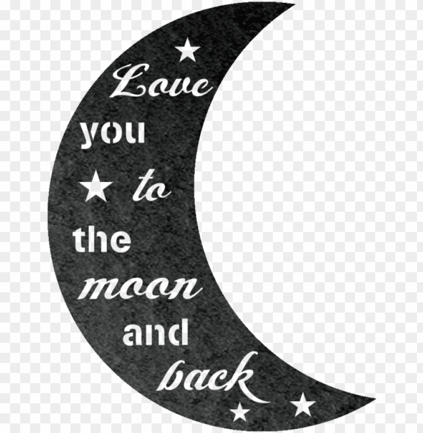 I Love You To The Moon Back Love Png Image With Transparent Background Toppng