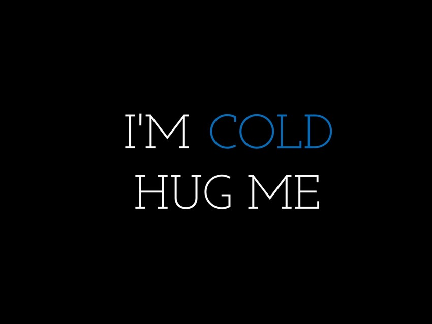 free PNG inscription, love, cold, hug, text, words, quote background PNG images transparent