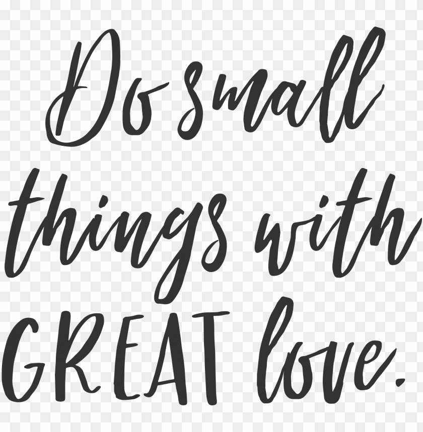 inspirational quotes about - do small things with great love ...