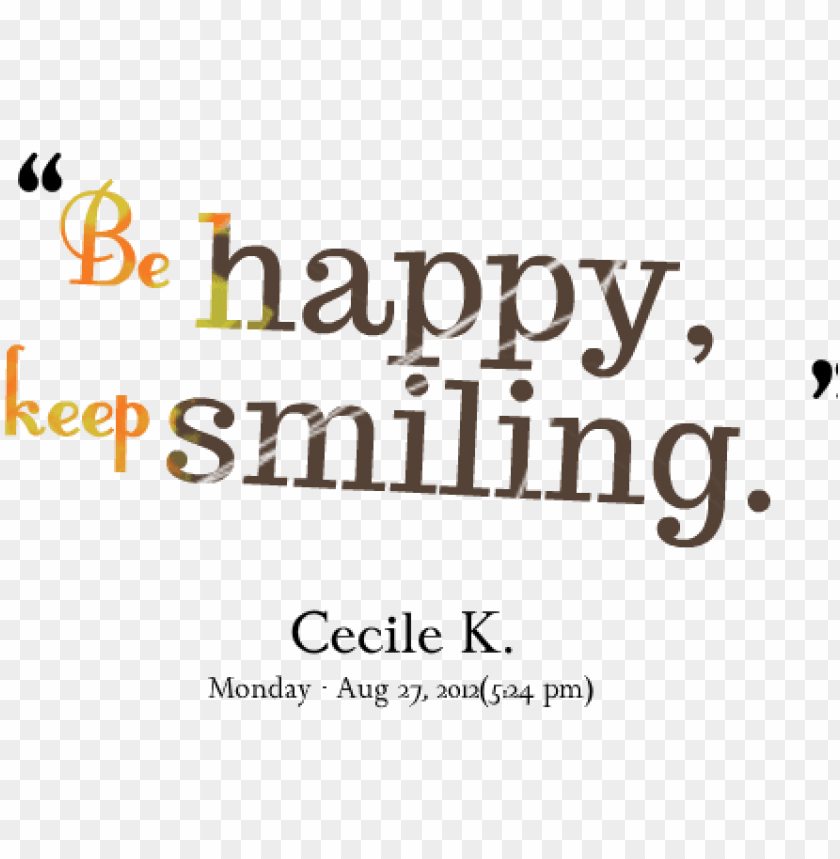 keep smiling and be happy quotes png image transparent
