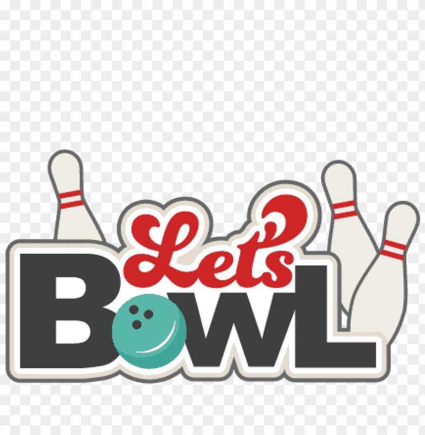 free PNG let's bowl svg scrapbook title bowling svg cut files - bowling clip art free PNG image with transparent background PNG images transparent