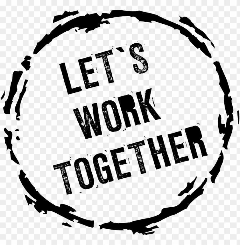 free PNG let's work together - lets work together PNG image with transparent background PNG images transparent