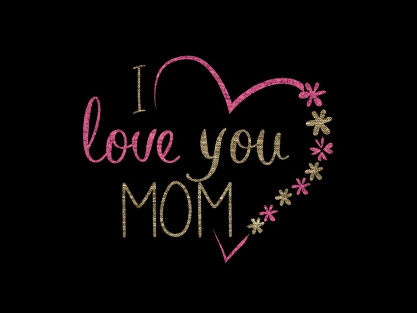 free PNG mom, love, heart, inscription, flowers background PNG images transparent
