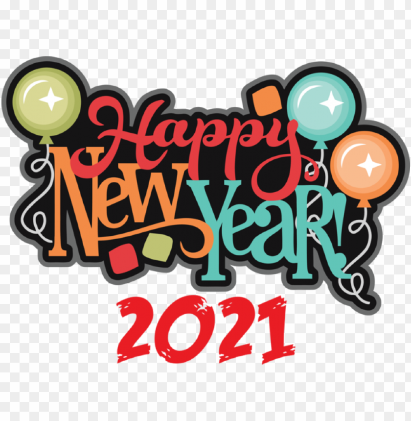 free PNG New Year New Year New Year's Day New Year's Eve for Happy New Year 2021 for New Year PNG image with transparent background PNG images transparent