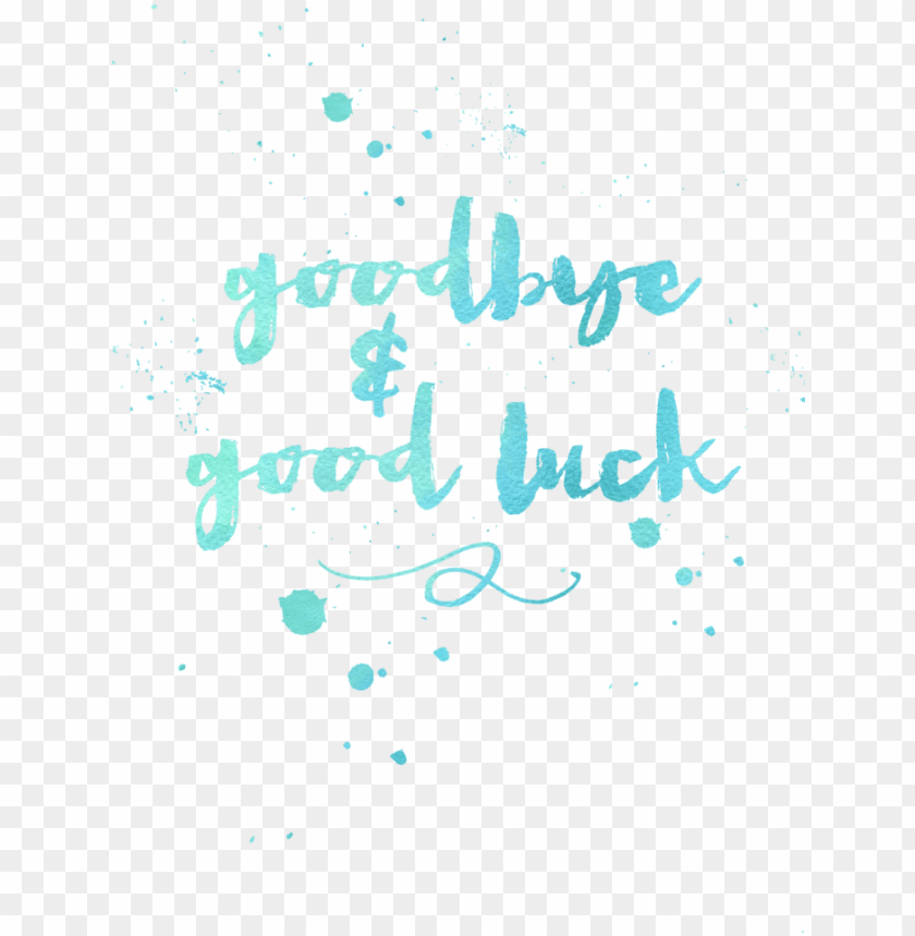 free PNG oodbye and good luck - goodbye and good luck calligraphy PNG image with transparent background PNG images transparent