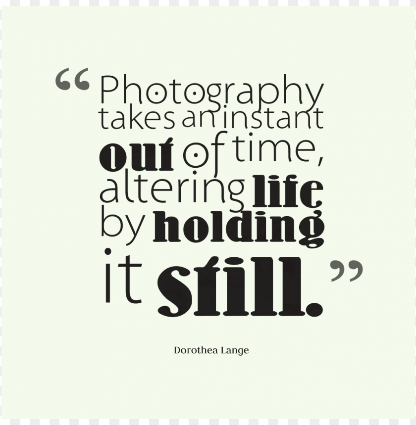 Photography Quotes Png Image With Transparent Background Toppng