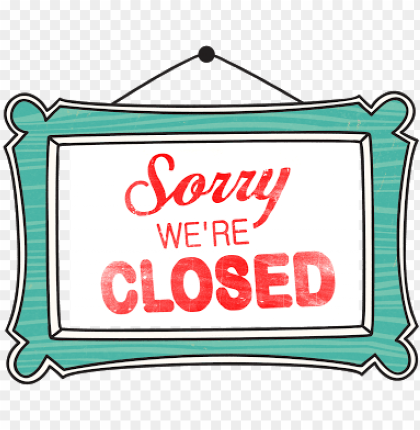 free PNG sorry we are closed sign - we will be closed PNG image with transparent background PNG images transparent