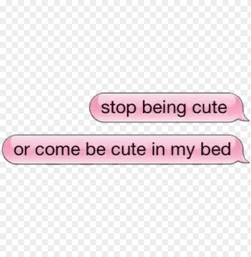 free PNG stop being cute or be cute in my bed PNG image with transparent background PNG images transparent