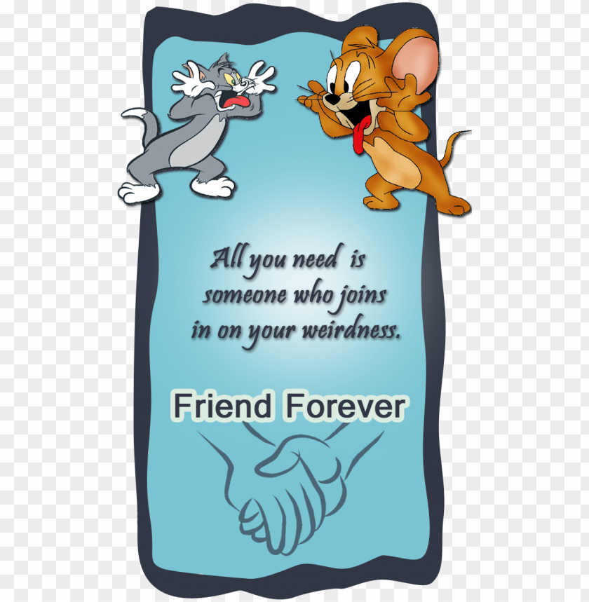 free PNG tom jerry friendship card - friends quotes tom and jerry PNG image with transparent background PNG images transparent