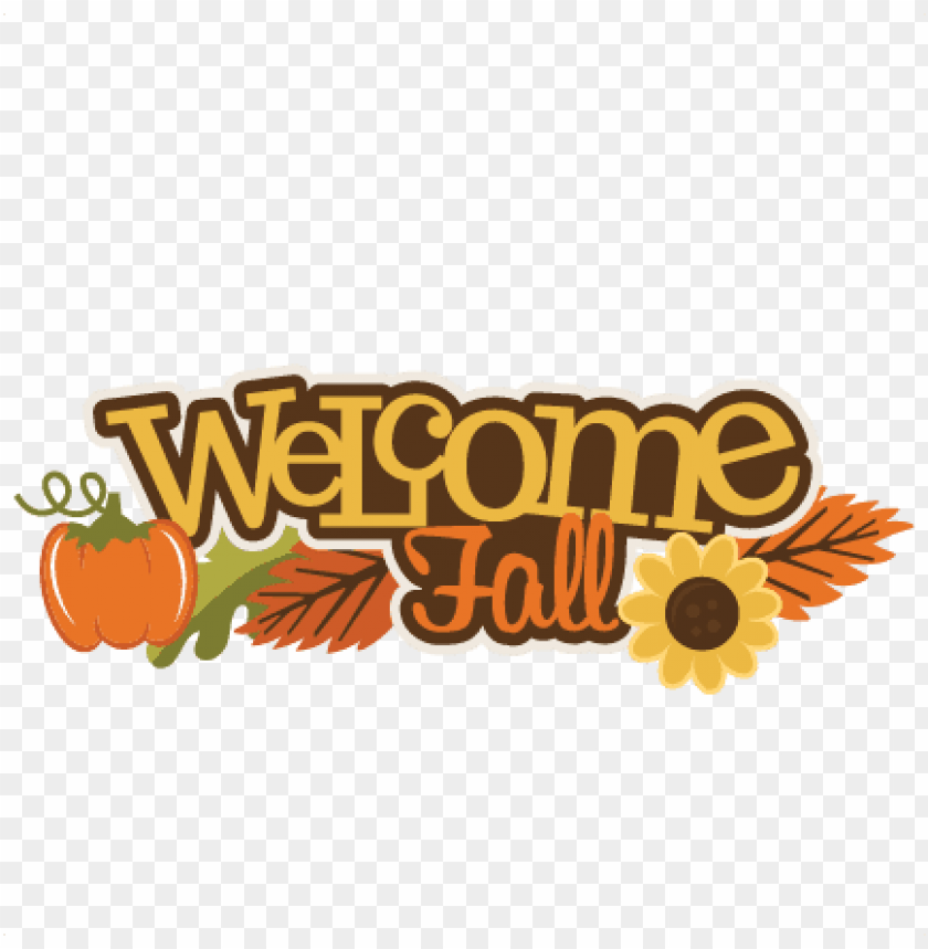 free PNG welcome fall svg scrapbook title pumpkin svg file fall - welcome fall clipart PNG image with transparent background PNG images transparent