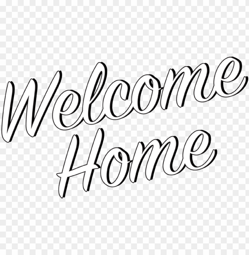 Welcome To Your New Home Clipart Welcome Home Transparent Png Image With Transparent Background Toppng