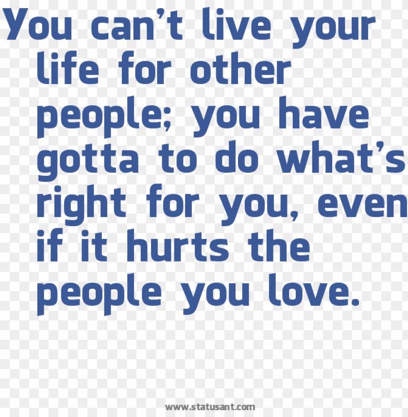 free PNG you can't live your life for other people, you have - quotes on i love my parents PNG image with transparent background PNG images transparent